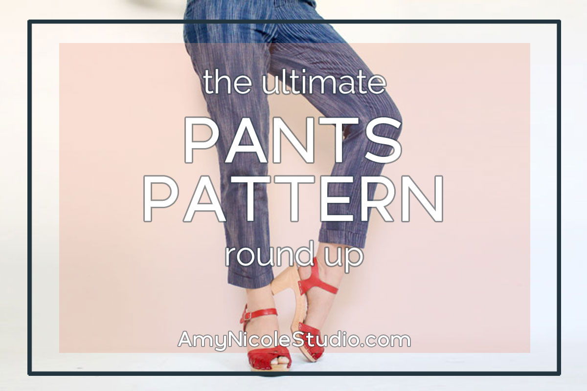 pants pattern round up